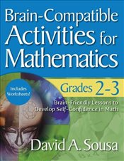 Brain-Compatible Activities for Mathematics, Grades 2-3 - Sousa, David A.