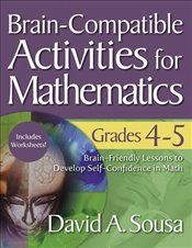 Brain-Compatible Activities for Mathematics, Grades 4-5 - Sousa, David A.
