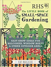RHS Little Book of Small-Space Gardening  - Maguire, Kay