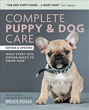 Complete Puppy and Dog Care   - Fogle, Dr Bruce