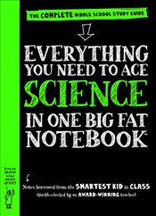 Everything You Need to Ace Science in One Big Fat Notebook: The Complete Middle School Study Guide ( -