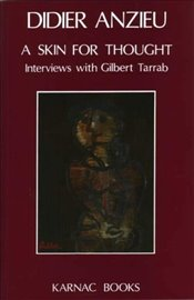 Skin for Thought: Interviews with Gilbert Tarrab on Psychology and Psychoanalysis - Anzieu, Didier