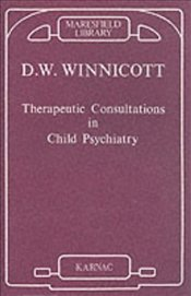 Therapeutic Consultations in Child Psychiatry (Maresfield Library) - Winnicott, D.W.