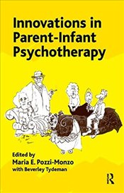 Innovations in Parent-Infant Psychotherapy -