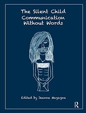 Silent Child: Communication without Words - Magagna, Jeanne