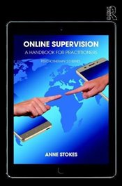 Online Supervision: A Handbook for Practitioners (Psychotherapy 2.0) -