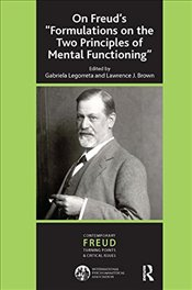 On Freuds Formulations on the Two Principles of Mental Functioning (IPA Contemporary Freud: Tur - Brown, Lawrence J.