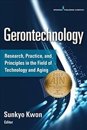 Gerotechnology 2.0: Research, Practice, and Principles in the Field of Technology and Aging -