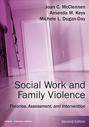 Social Work and Family Violence, Second Edition: Theories, Assessment, and Intervention - McClennen, Joan