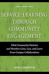 Service Learning Through Community Engagement: What Community Partners and Members Gain, Lose, and L - MSW, Dr Lori Gardinier PhD