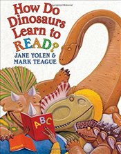 How Do Dinosaurs Learn to Read? - Yolen, Jane