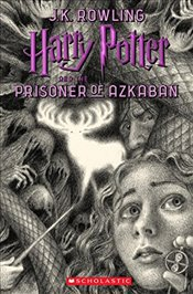 Harry Potter and the Prisoner of Azkaban - Rowling, J. K.