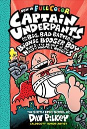 Captain Underpants and the Big Bad Battle of the Bionic Booger Boy : The Night of the Nasty Nostril - Pilkey, Dav