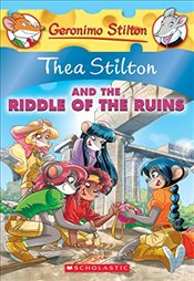 Thea Stilton and the Riddle of the Ruins : A Geronimo Stilton Adventure : Thea Stilton 28 - Stilton, Thea
