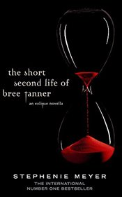 Short Second Life of Bree Tanner : An Eclipse Novella - Meyer, Stephenie