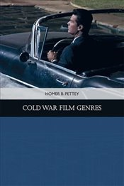 Cold War Film Genres  - Pettey, Homer B.