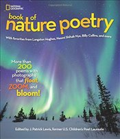 National Geographic Kids Book of Nature Poetry - Lewis, J. Patrick