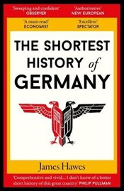 Shortest History of Germany - Hawes, James
