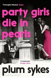 Party Girls Die in Pearls : An Oxford Girl Mystery - Sykes, Plum