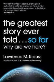 Greatest Story Ever Told...So Far - Krauss, Lawrence