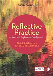 Reflective Practice : Writing and Professional Development - Bolton, Gillie