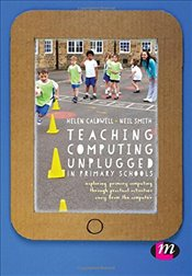Teaching Computing Unplugged in Primary Schools - Caldwell, Helen