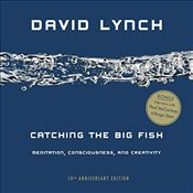 Catching the Big Fish : Meditation, Consciousness, and Creativity  - Lynch, David