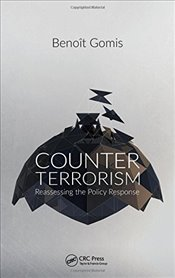 Counterterrorism : Reassessing the Policy Response - Gomis, Benoît