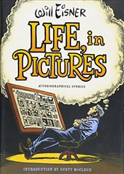 Life, in Pictures : Autobiographical Stories - Eisner, Will