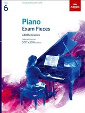 Piano Exam Pieces 2017 & 2018, ABRSM Grade 6 : Selected from the 2017 & 2018 syllabus - Jones, Richard
