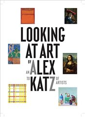 Looking at Art with Alex Katz - Katz, Alex