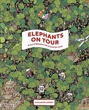 Elephants on Tour : A Search & Find Journey Around the World - Cornet, Guillaume