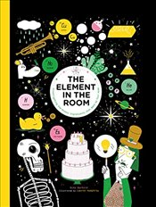 Element in the Room : Investigating the Atomic Ingredients that Make Up Your Home - Barfield, Mike