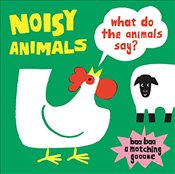 Noisy Animals : What Do the Animals Say? -