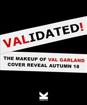 Validated : The Makeup of Val Garland - Garland, Val