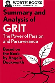 Summary and Analysis of Grit : The Power of Passion and Perseverance - Kolektif