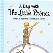 Day with the Little Prince (Padded Board Book) - Saint-Exupery, Antoine De