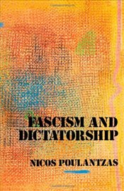 Fascism and Dictatorship : The Third International and the Problem of Fascism - Poulantzas, Nicos