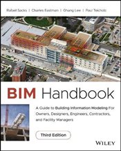 BIM Handbook: A Guide to Building Information Modeling for Owners, Designers, Engineers, Contractors - Sacks, Rafael
