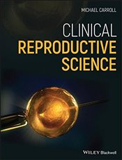 Clinical Reproductive Science - Carroll, Michael