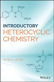 Introduction to Heterocyclic Chemistry - Jacobi, Peter A.