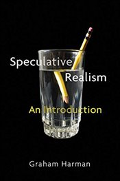 Speculative Realism: An Introduction - Harman, Graham