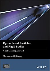 Dynamics of Particles and Rigid Bodies: A Self-Learning Approach (Wiley–ASME Press Series) - Daqaq, Mohammed F.
