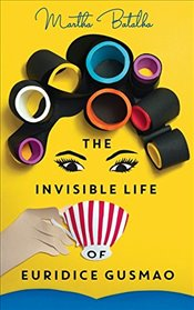 Invisible Life of Euridice Gusmao - Batalha, Martha