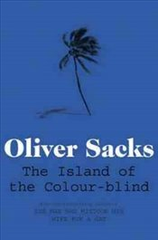 Island of the Colour-blind - Sacks, Oliver