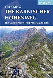 Karnischer Hohenweg: A 1-2 week trek on the Carnic Peace Trail: Austria and Italy (International Tre - HAYES, JOHN