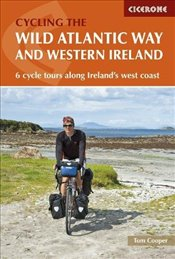 Wild Atlantic Way and Western Ireland: 6 cycle tours along Irelands west coast (Cycling and Cycle T - Cooper, Tom