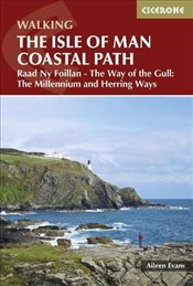Isle of Man Coastal Path: Raad Ny Foillan - The Way of the Gull; The Millennium and Herring Ways (Br - Evans, Aileen