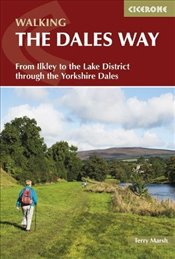 Dales Way: From Ilkley to the Lake District through the Yorkshire Dales (British Long Distance) - Marsh, Terry