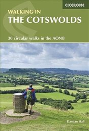 Walking in the Cotswolds: 30 circular walks in the AONB (Cicerone Guide) - Hall, Damian
